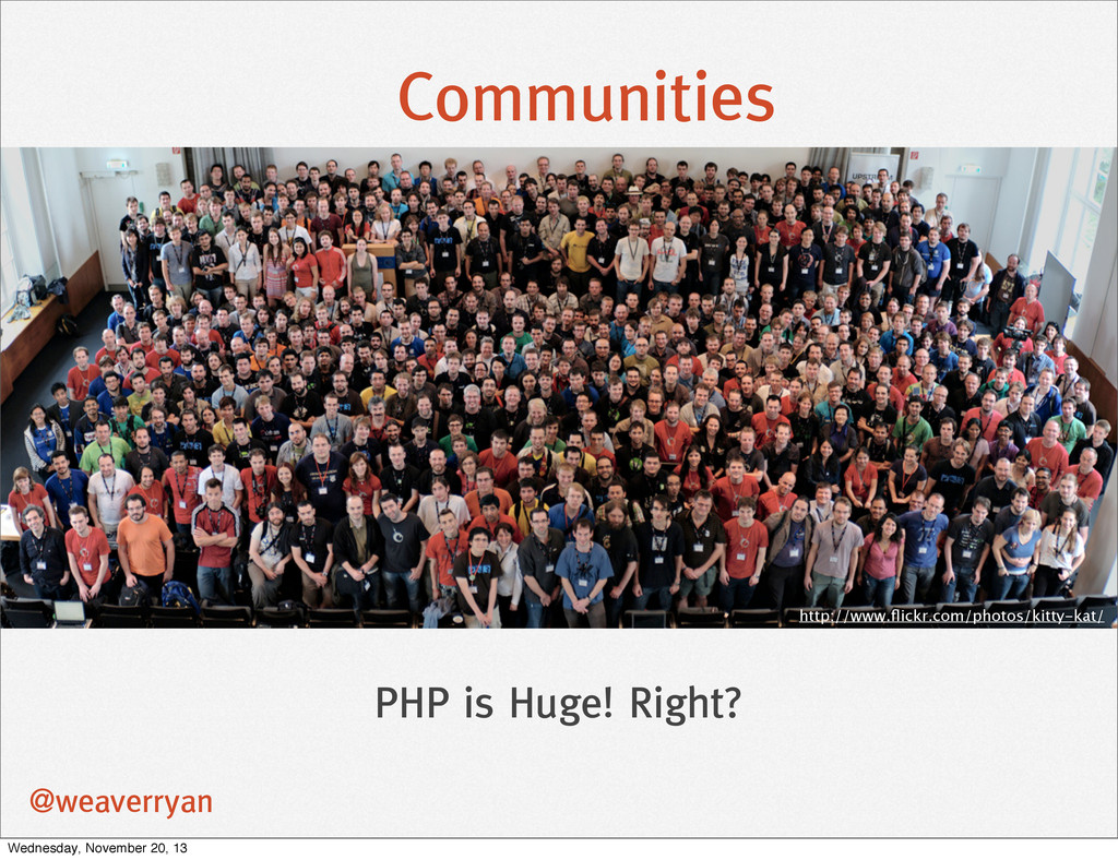 Communities @weaverryan PHP is Huge! Right? htt...