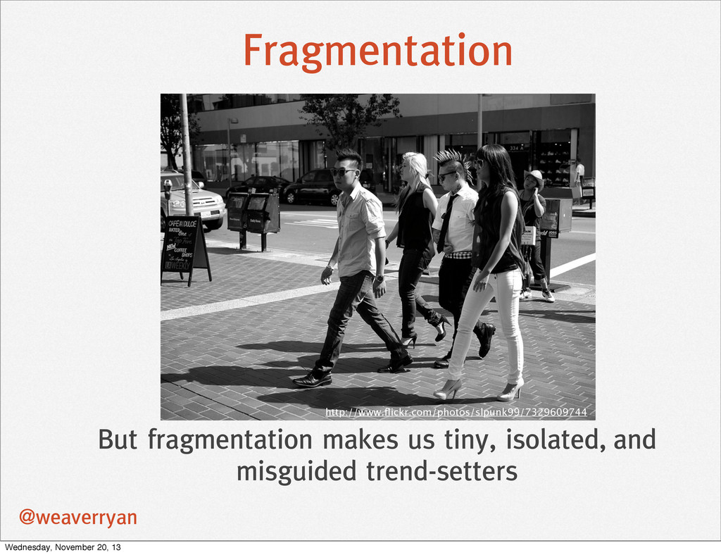 Fragmentation @weaverryan But fragmentation mak...