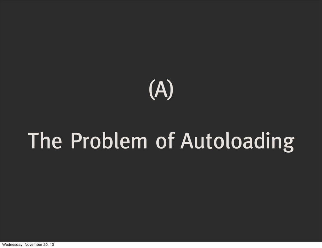 (A) The Problem of Autoloading Wednesday, Novem...