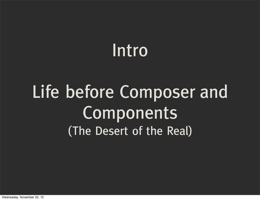 Intro Life before Composer and Components (The ...