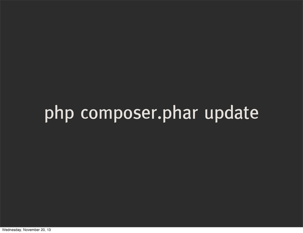 php composer.phar update Wednesday, November 20...