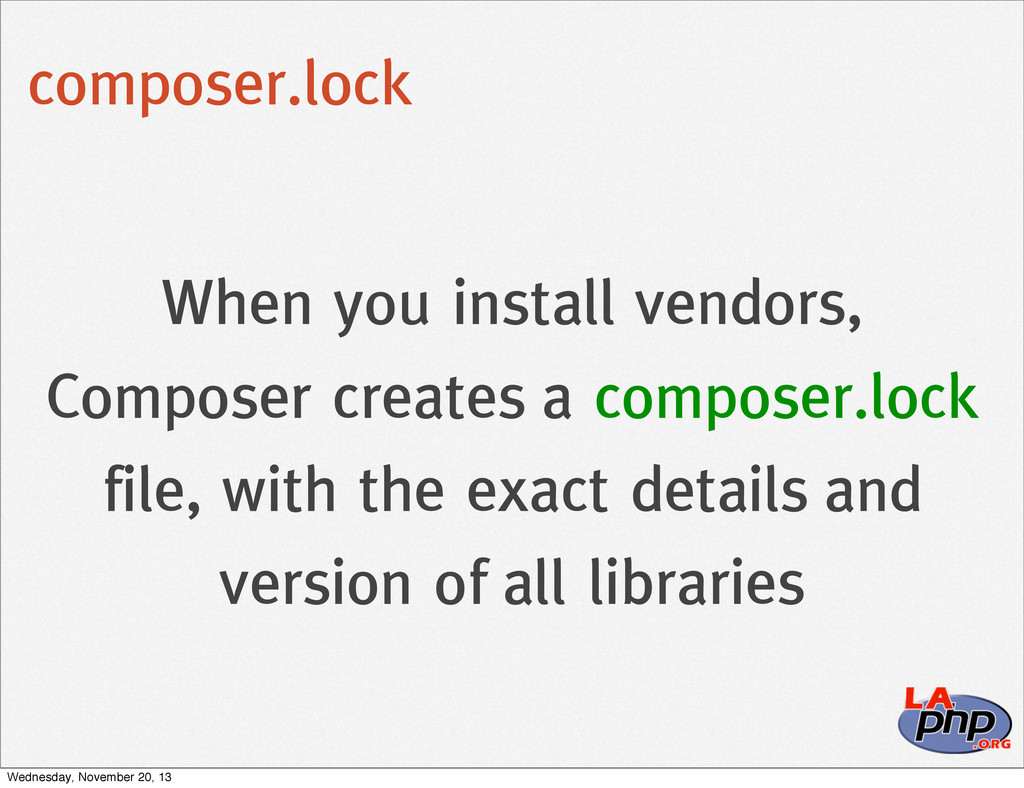 composer.lock When you install vendors, Compose...