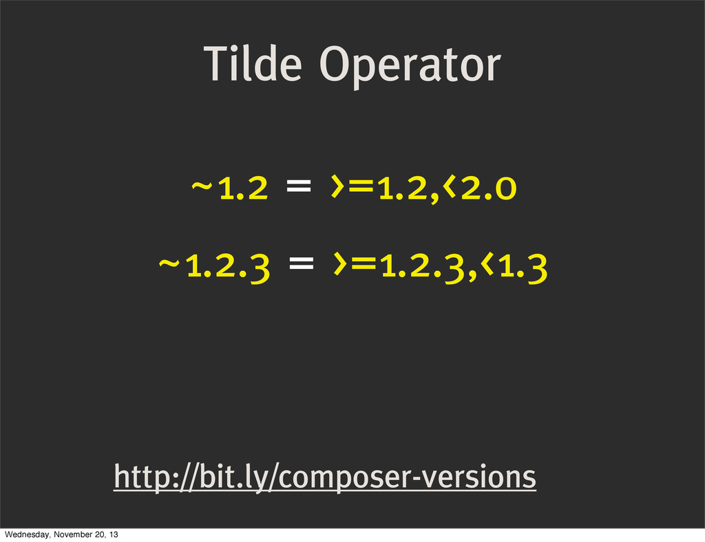http://bit.ly/composer-versions Tilde Operator ...