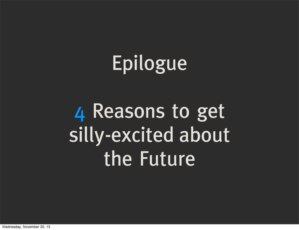 Epilogue 4 Reasons to get silly-excited about t...