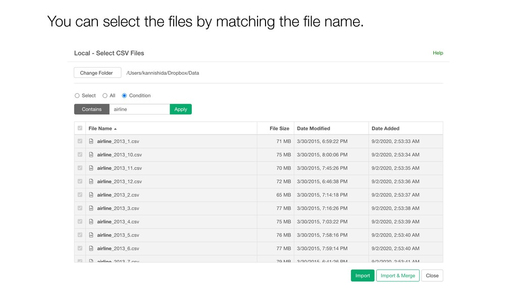 You can select the files by matching the file nam...