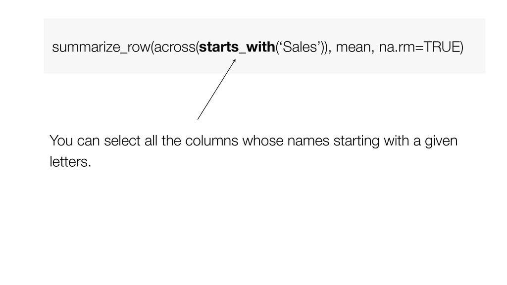 summarize_row(across(starts_with('Sales')), mea...