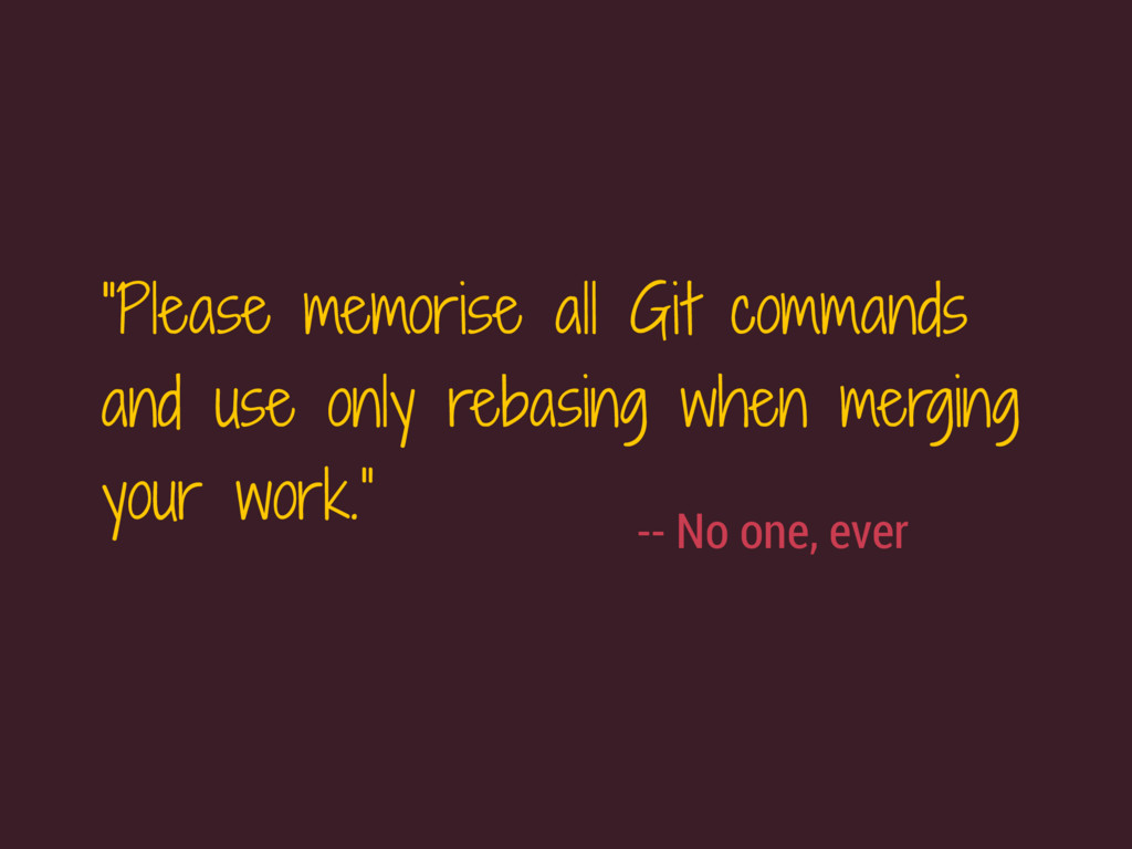 """Please memorise all Git commands and use only ..."