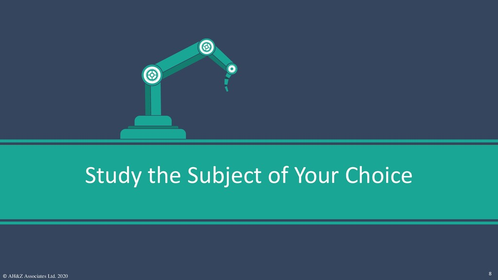 Study the Subject of Your Choice © AH&Z Associa...