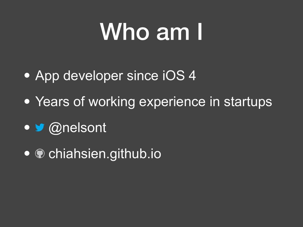 Who am I • App developer since iOS 4 • Years of...