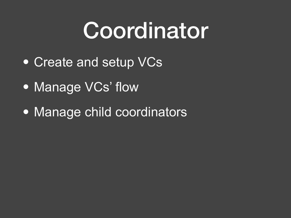 Coordinator • Create and setup VCs • Manage VCs...