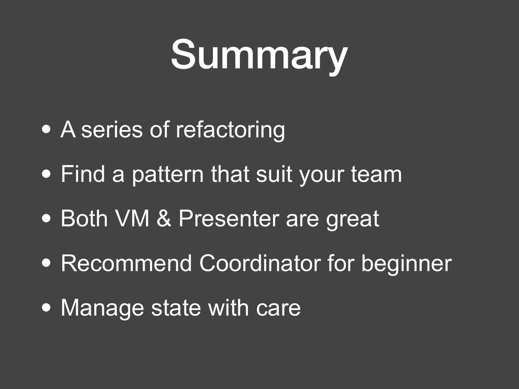 Summary • A series of refactoring • Find a patt...