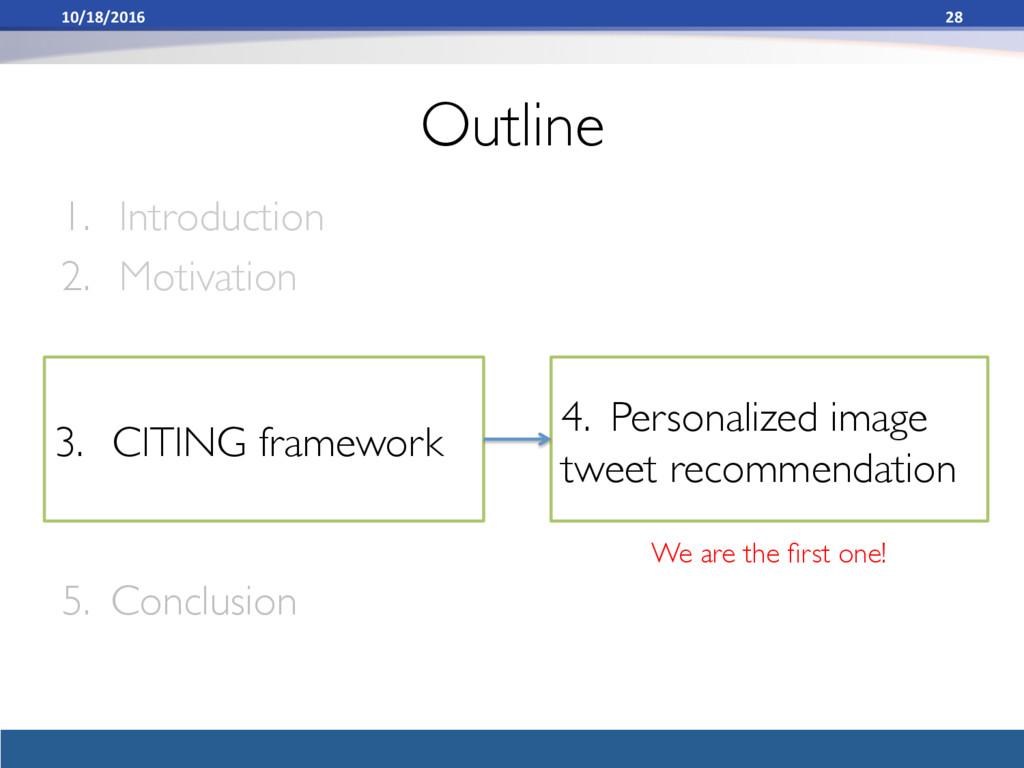 Outline 1. Introduction 2. Motivation 5. Conc...