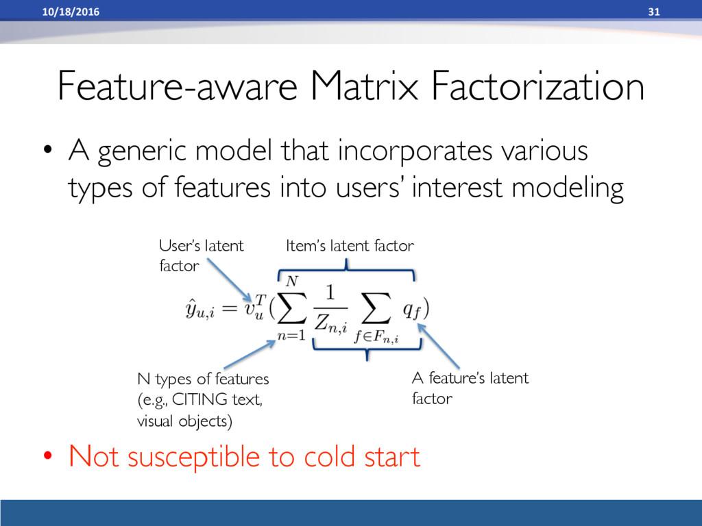 Feature-aware Matrix Factorization • A generic...