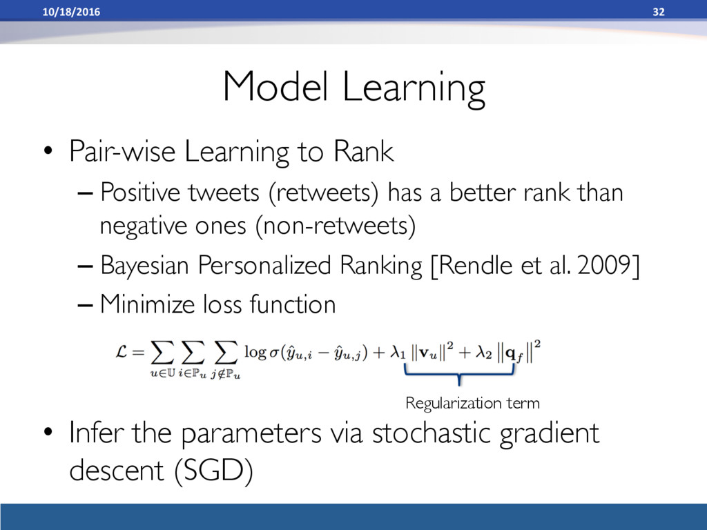 Model Learning • Pair-wise Learning to Rank –...