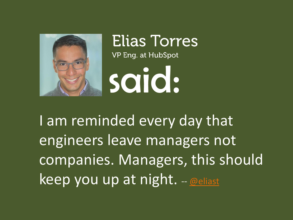 said: I am reminded every day that engineers le...
