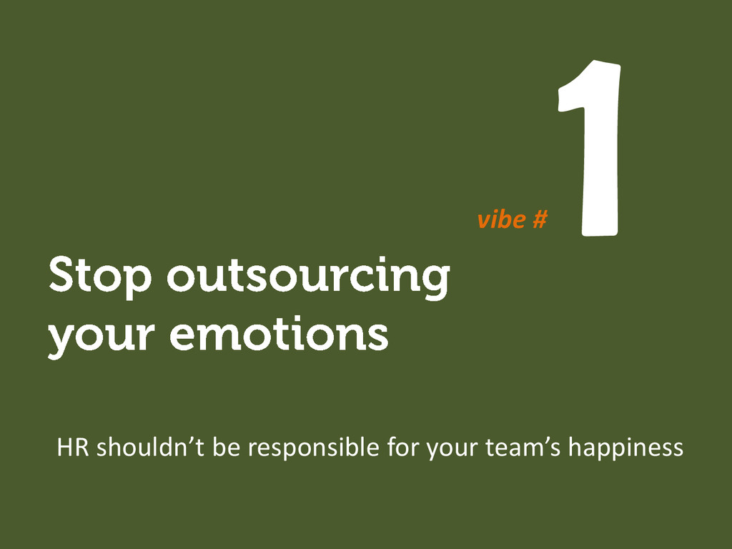 HR shouldn't be responsible for your team's hap...