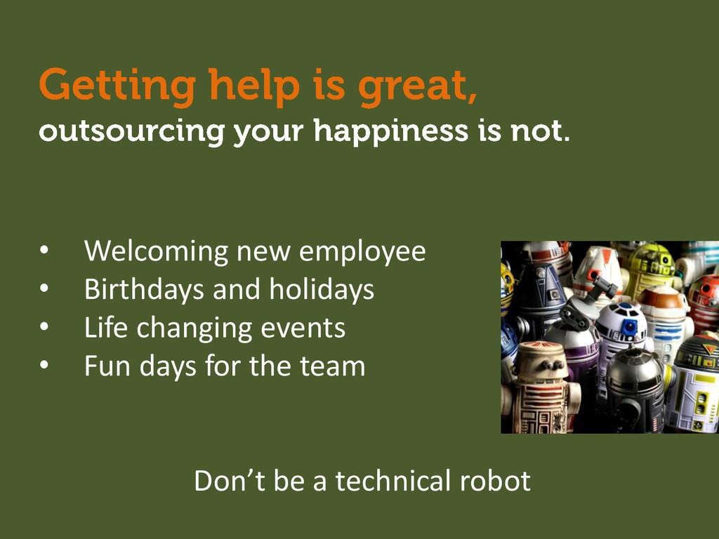 • Welcoming new employee • Birthdays and holida...