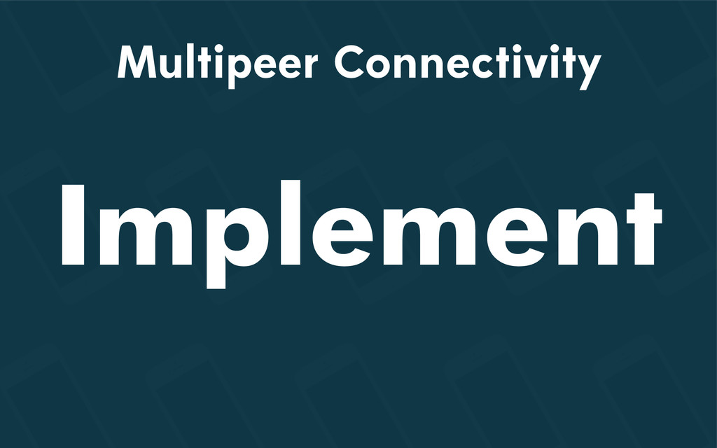 Multipeer Connectivity Implement