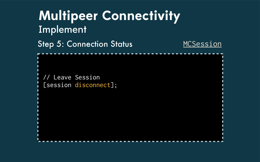 Multipeer Connectivity Implement MCSession ! //...