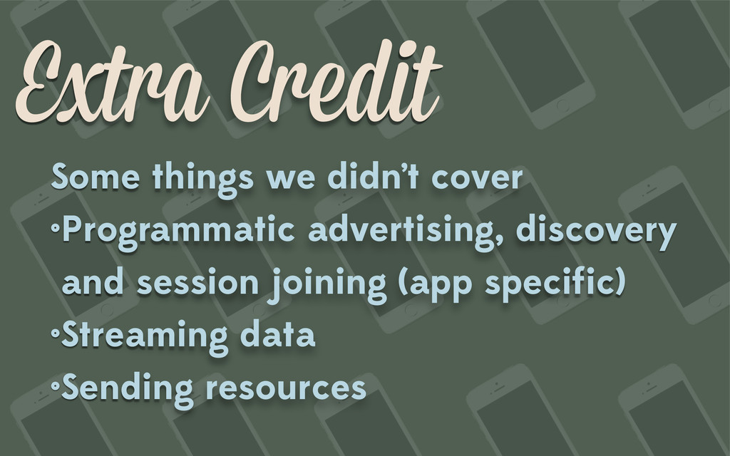 Extra Credit Some things we didn't cover •Progr...