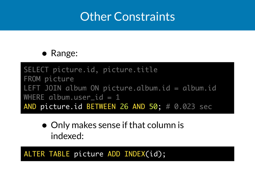 Other Constraints • Range:     • Only make...