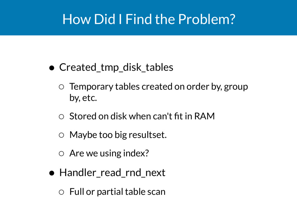 How Did I Find the Problem? • Created_tmp_disk_...