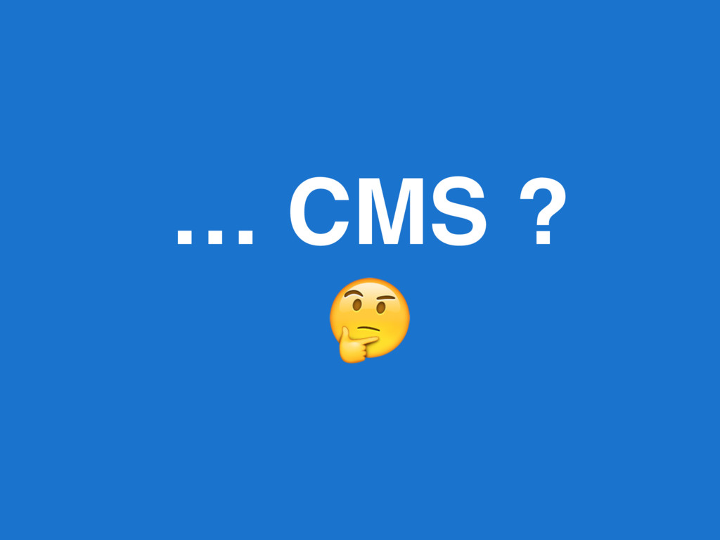 … CMS ?