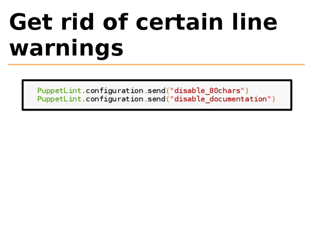 Get rid of certain line warnings PuppetLint.con...