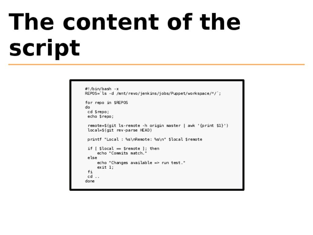 The content of the script #!/bin/bash -x REPOS=...