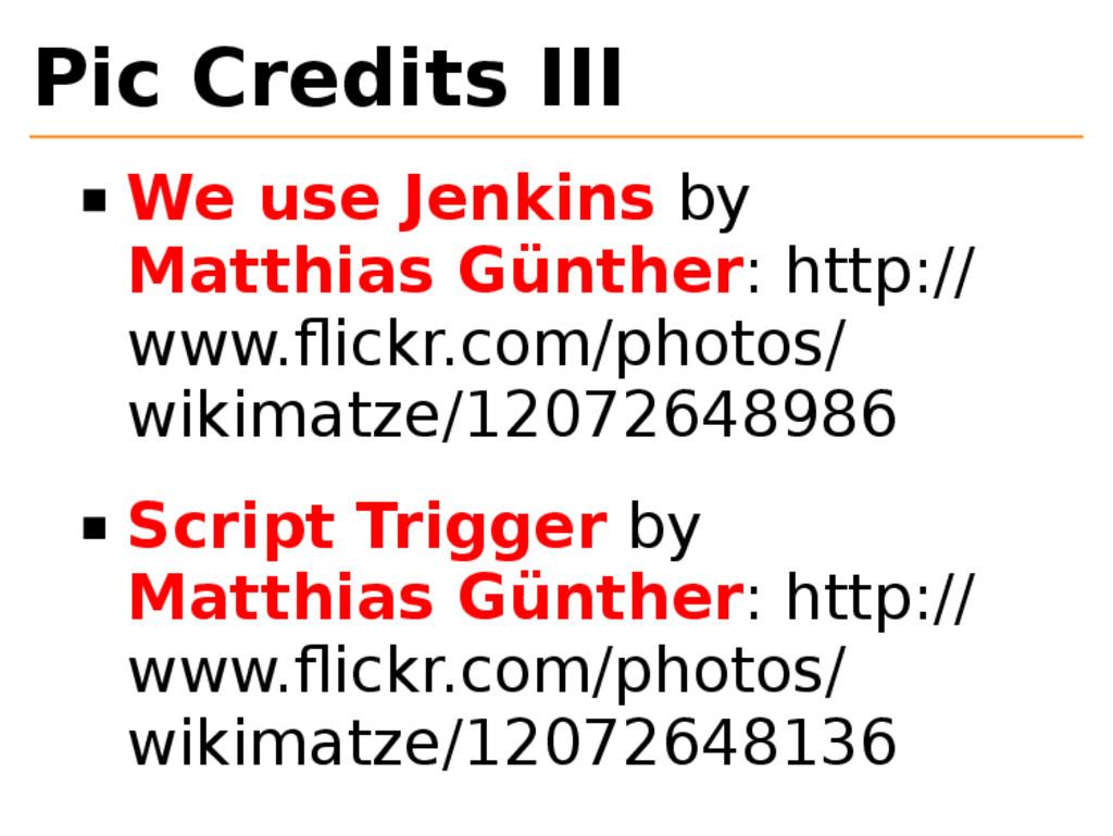 Pic Credits III We use Jenkins by Matthias Günt...