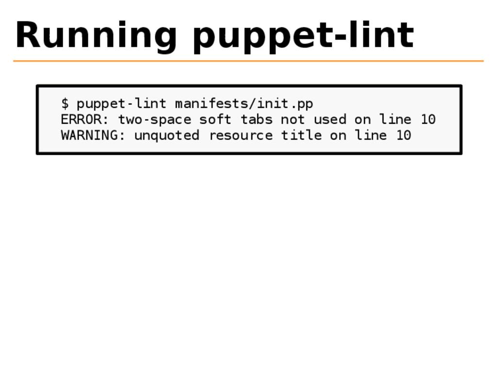 Running puppet-lint $ puppet-lint manifests/ini...