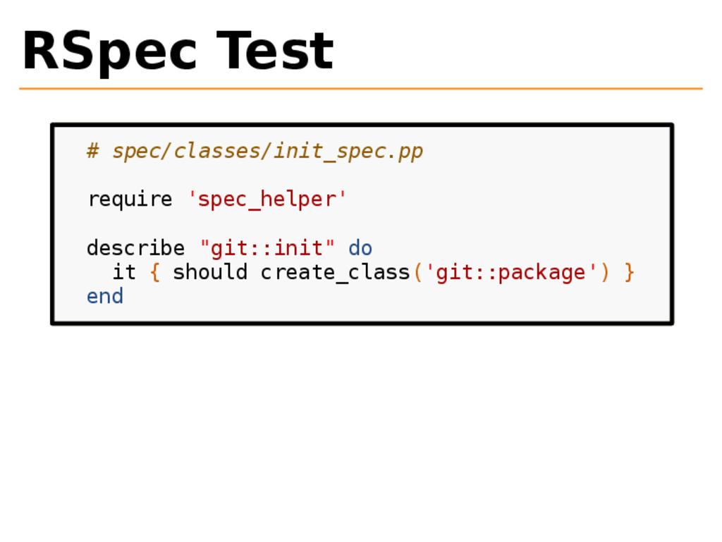 RSpec Test # spec/classes/init_spec.pp require ...