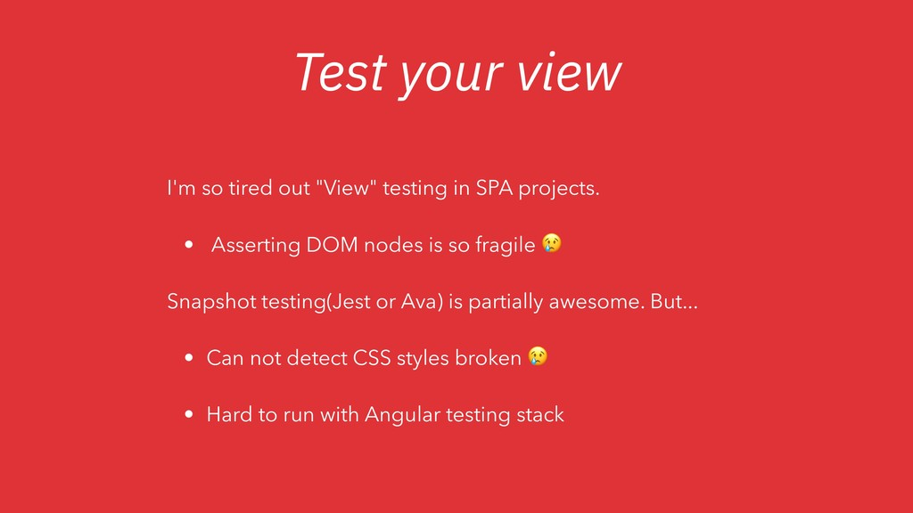 """Test your view I'm so tired out """"View"""" testing ..."""