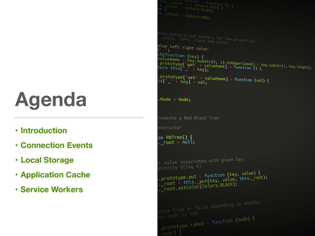 Agenda • Introduction • Connection Events • Loc...