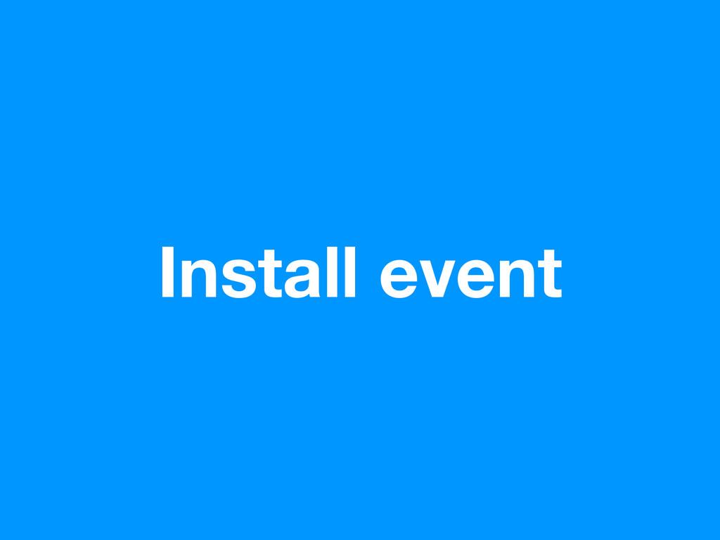 Install event