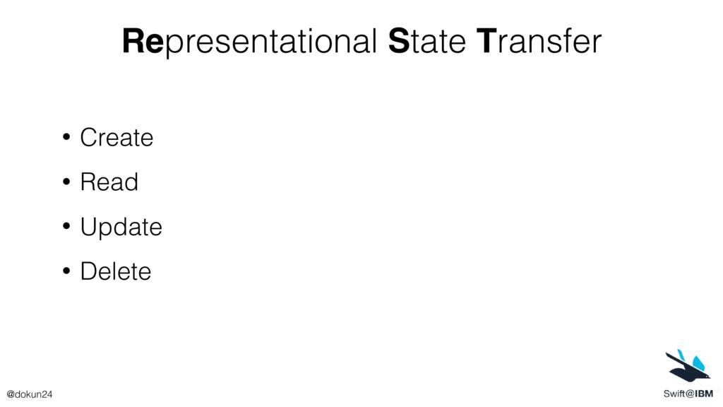 Representational State Transfer • Create • Read...