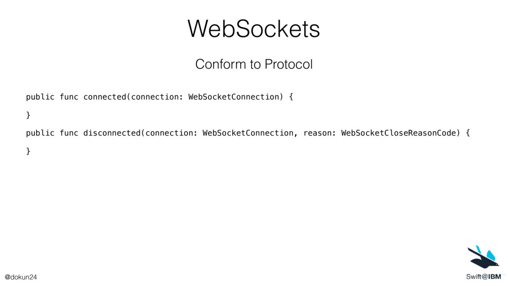 WebSockets Conform to Protocol public func disc...
