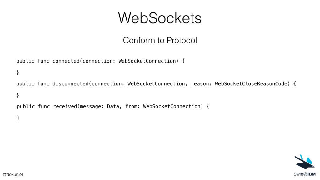 WebSockets Conform to Protocol public func rece...