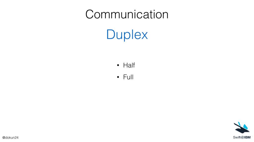 Communication Duplex • Half • Full @dokun24