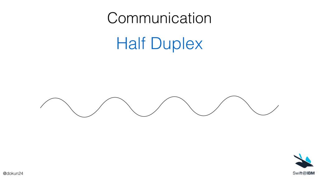 Communication Half Duplex @dokun24