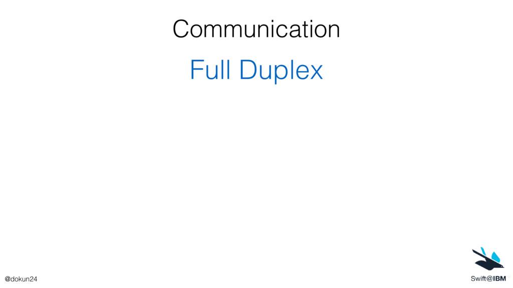 Communication Full Duplex @dokun24