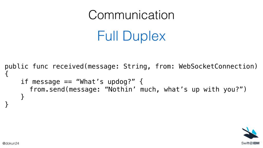 Communication Full Duplex public func received(...
