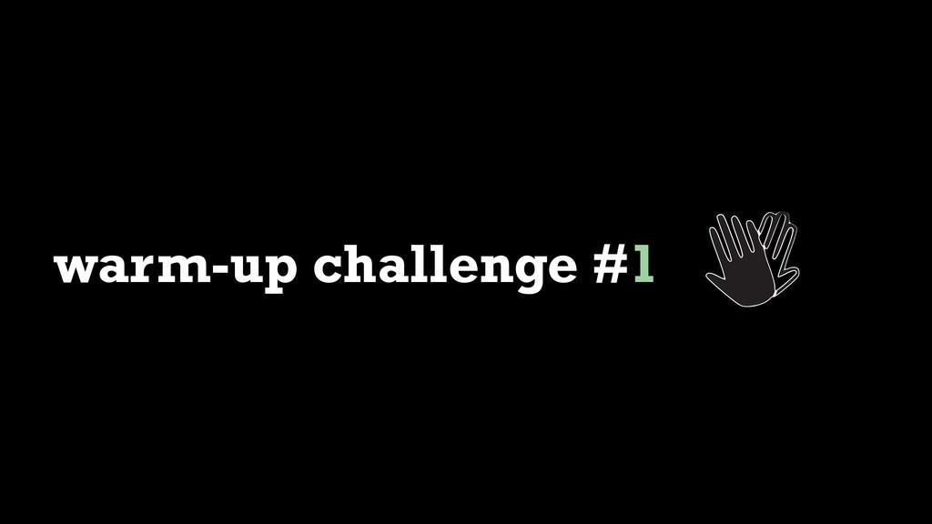 warm-up challenge #1