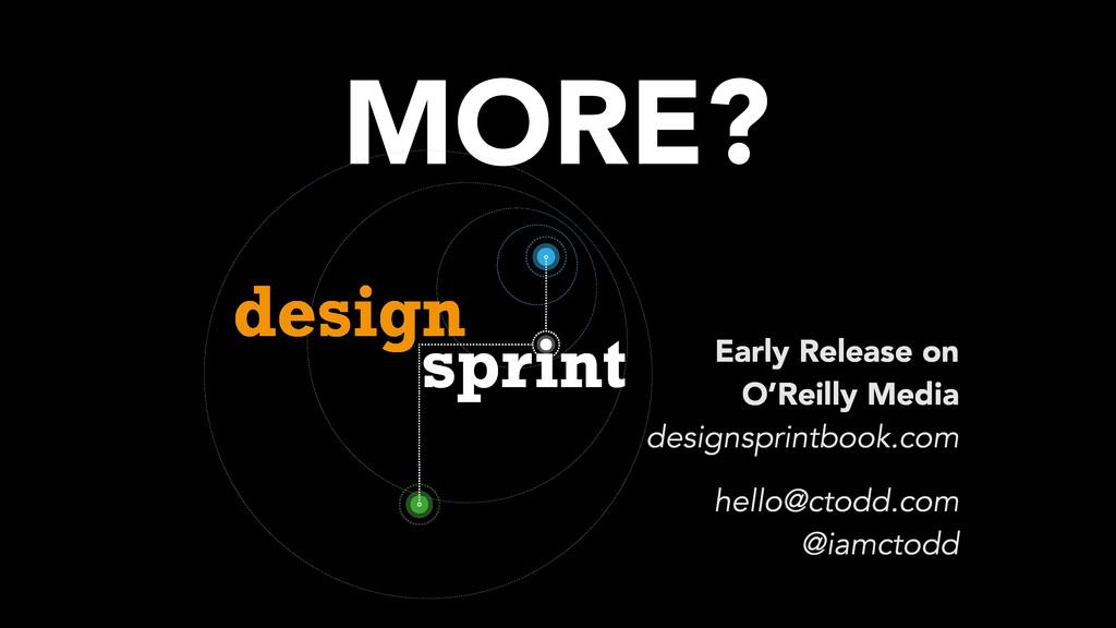 MORE? hello@ctodd.com @iamctodd Early Release o...