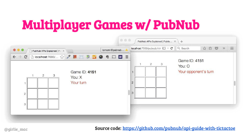 @girlie_mac Multiplayer Games w/ PubNub Source ...