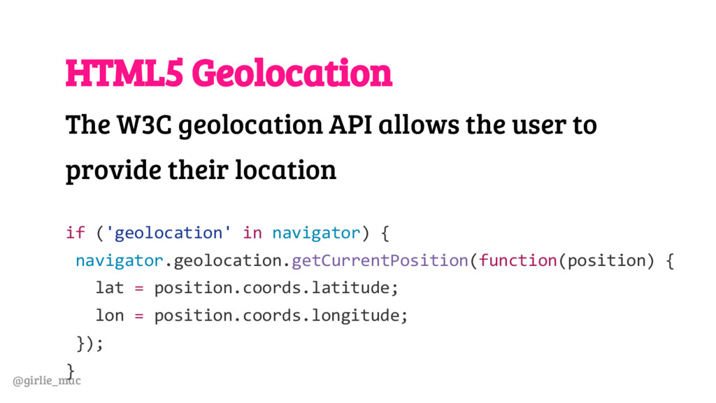 @girlie_mac HTML5 Geolocation The W3C geolocati...