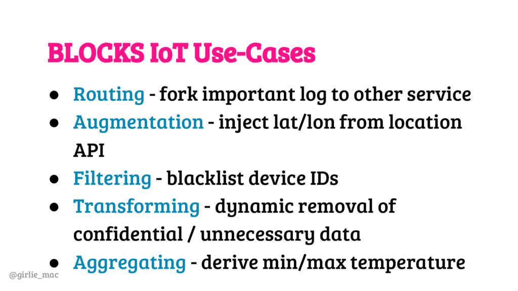 @girlie_mac BLOCKS IoT Use-Cases ● Routing - fo...
