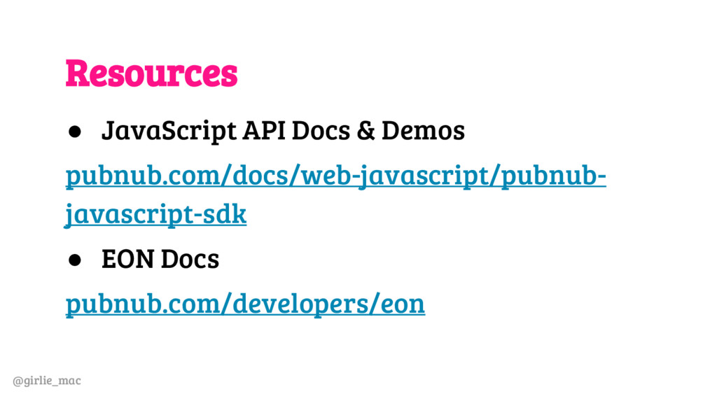 @girlie_mac Resources ● JavaScript API Docs & D...
