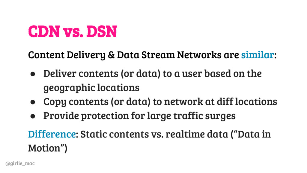 @girlie_mac CDN vs. DSN Content Delivery & Data...