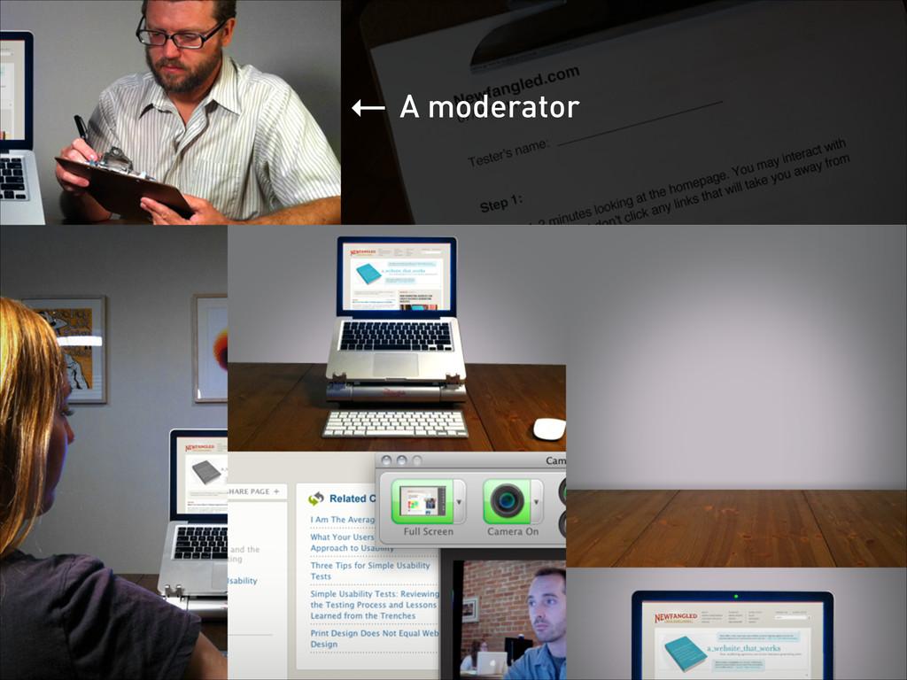← A moderator